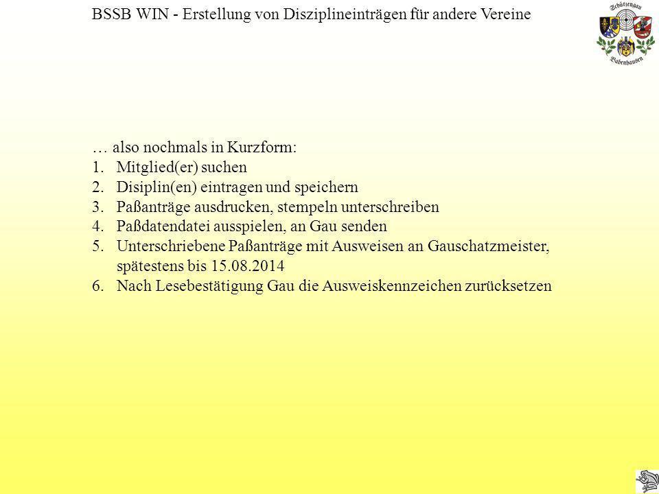 BSSB WIN - Erstellung von Disziplineinträgen für andere Vereine … also nochmals in Kurzform: 1.Mitglied(er) suchen 2.Disiplin(en) eintragen und speich