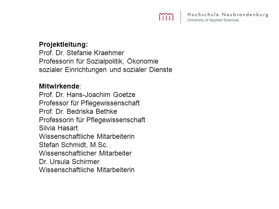 Projektleitung: Prof. Dr. Stefanie Kraehmer Professorin für Sozialpolitik, Ökonomie sozialer Einrichtungen und sozialer Dienste Mitwirkende: Prof. Dr.