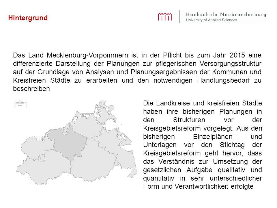 Hintergrund Das Land Mecklenburg-Vorpommern ist in der Pflicht bis zum Jahr 2015 eine differenzierte Darstellung der Planungen zur pflegerischen Verso