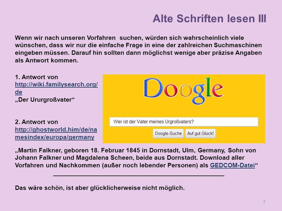 """Alte Schriften lesen III 3 1. Antwort von http://wiki.familysearch.org/ de """"Der Ururgroßvater"""" 2. Antwort von http://ghostworld.him/de/na mesindex/eur"""