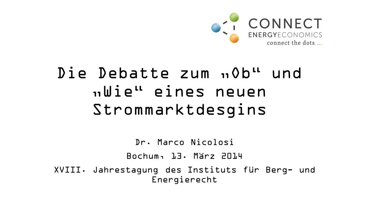 """Die Debatte zum """"Ob und """"Wie eines neuen Strommarktdesgins Dr."""
