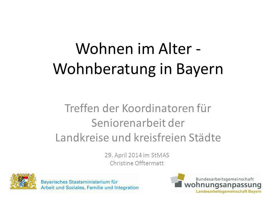 Was ist die LAG Bayern Seit 2001 bestand die AGWB – Loser Zusammenschluss der Wohnberatungsstellen in Bayern 2013 Gründung der LAG Bayern als rechtlich unselbständige Untergliederung der BAG Wohnungsanpassung e.V.