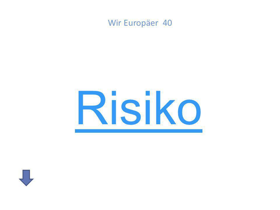 Wir Europäer 40 Wie heißt die gemeinsame Währung der EU? Was bedeutet das Zeichen?