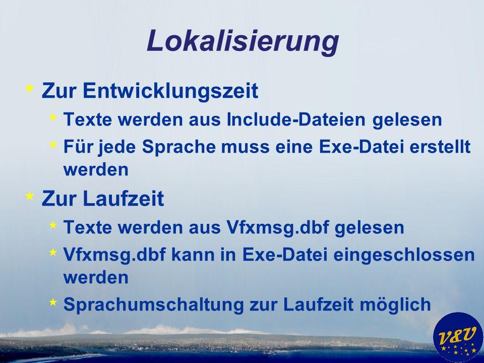 * Zur Entwicklungszeit * Texte werden aus Include-Dateien gelesen * Für jede Sprache muss eine Exe-Datei erstellt werden * Zur Laufzeit * Texte werden