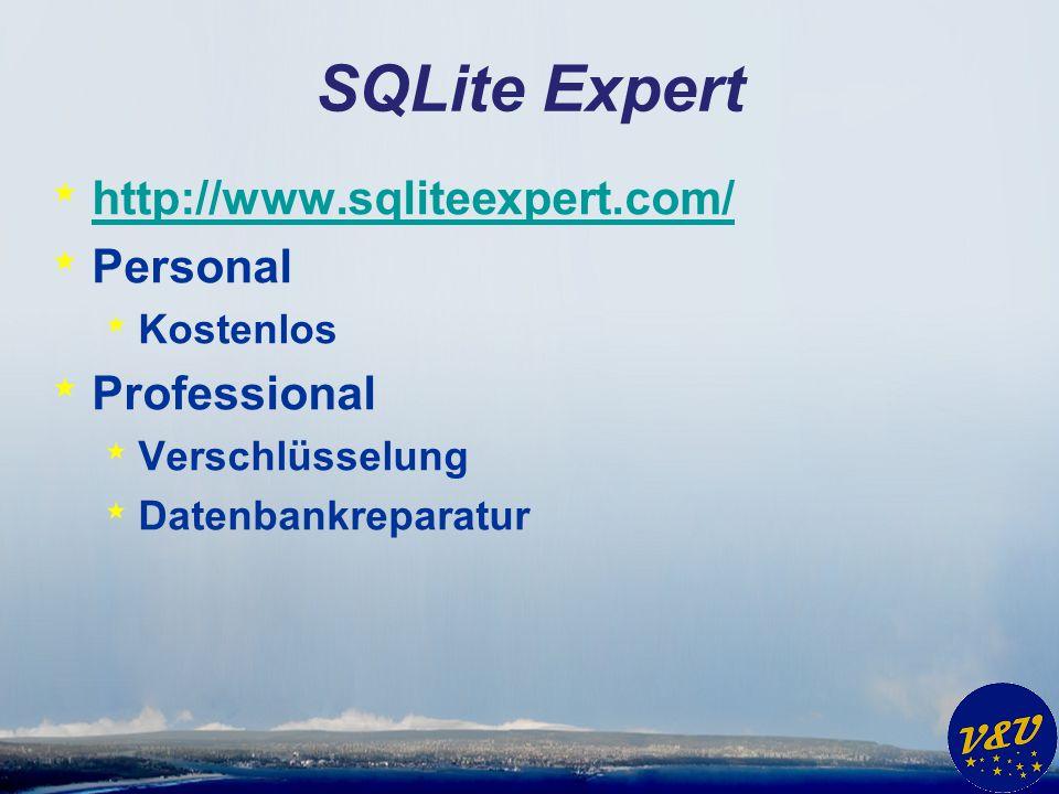 SQLite Expert * http://www.sqliteexpert.com/ http://www.sqliteexpert.com/ * Personal * Kostenlos * Professional * Verschlüsselung * Datenbankreparatur