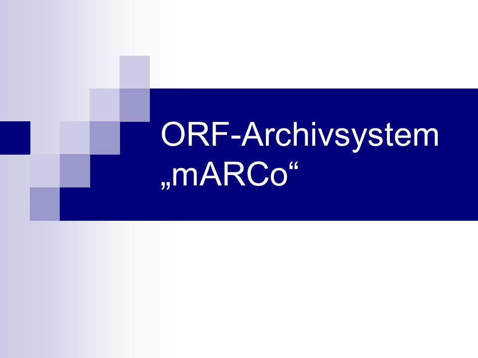 "ORF-Archivsystem ""mARCo"