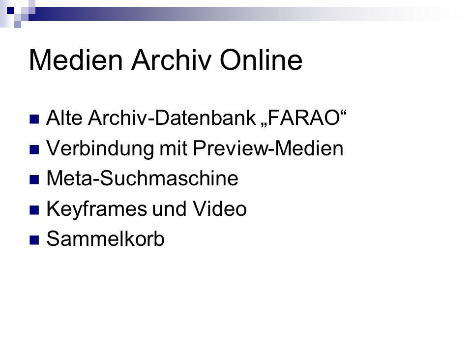 """Medien Archiv Online Alte Archiv-Datenbank """"FARAO Verbindung mit Preview-Medien Meta-Suchmaschine Keyframes und Video Sammelkorb"""