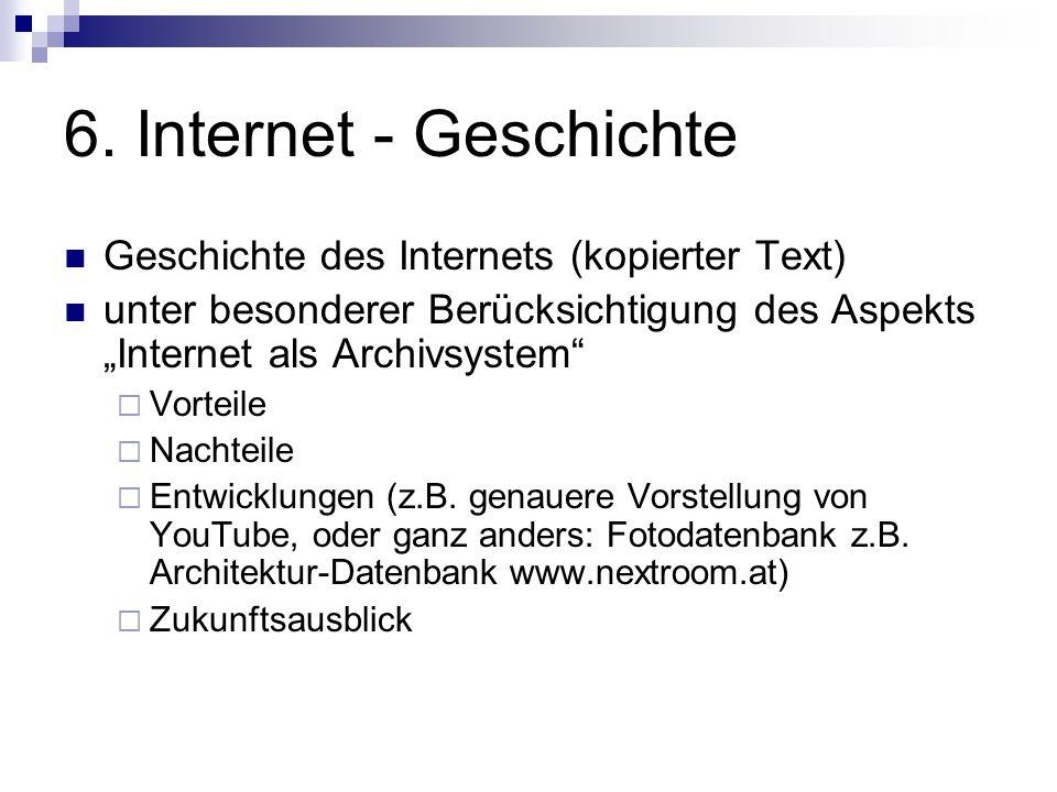 """6. Internet - Geschichte Geschichte des Internets (kopierter Text) unter besonderer Berücksichtigung des Aspekts """"Internet als Archivsystem""""  Vorteil"""