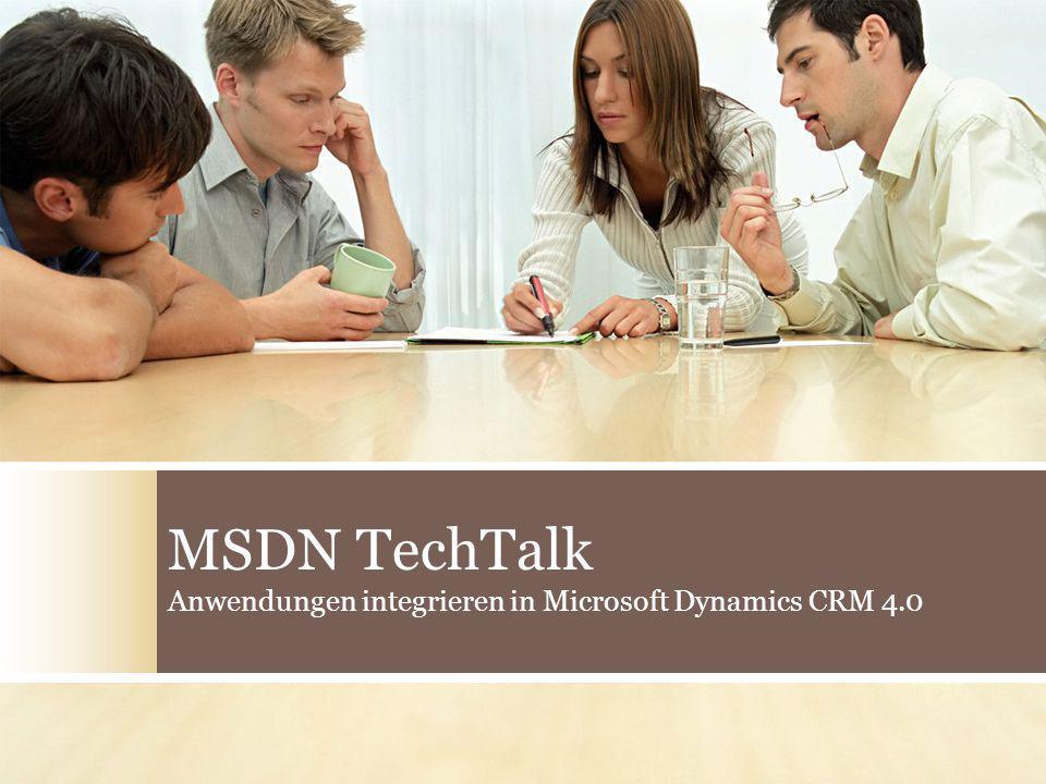 MSDN TechTalk Anwendungen integrieren in Microsoft Dynamics CRM 4.0