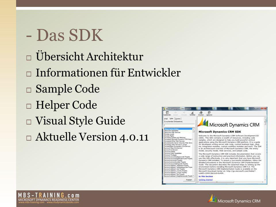  Übersicht Architektur  Informationen für Entwickler  Sample Code  Helper Code  Visual Style Guide  Aktuelle Version 4.0.11 - Das SDK