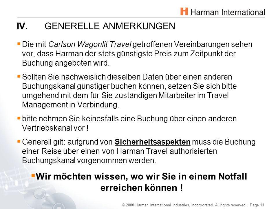 © 2008 Harman International Industries, Incorporated. All rights reserved. Page 11 IV.GENERELLE ANMERKUNGEN  Die mit Carlson Wagonlit Travel getroffe