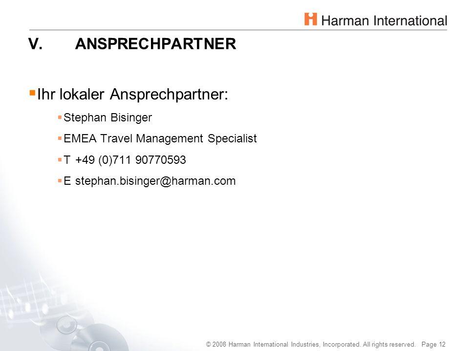 © 2008 Harman International Industries, Incorporated. All rights reserved. Page 12 V.ANSPRECHPARTNER  Ihr lokaler Ansprechpartner:  Stephan Bisinger