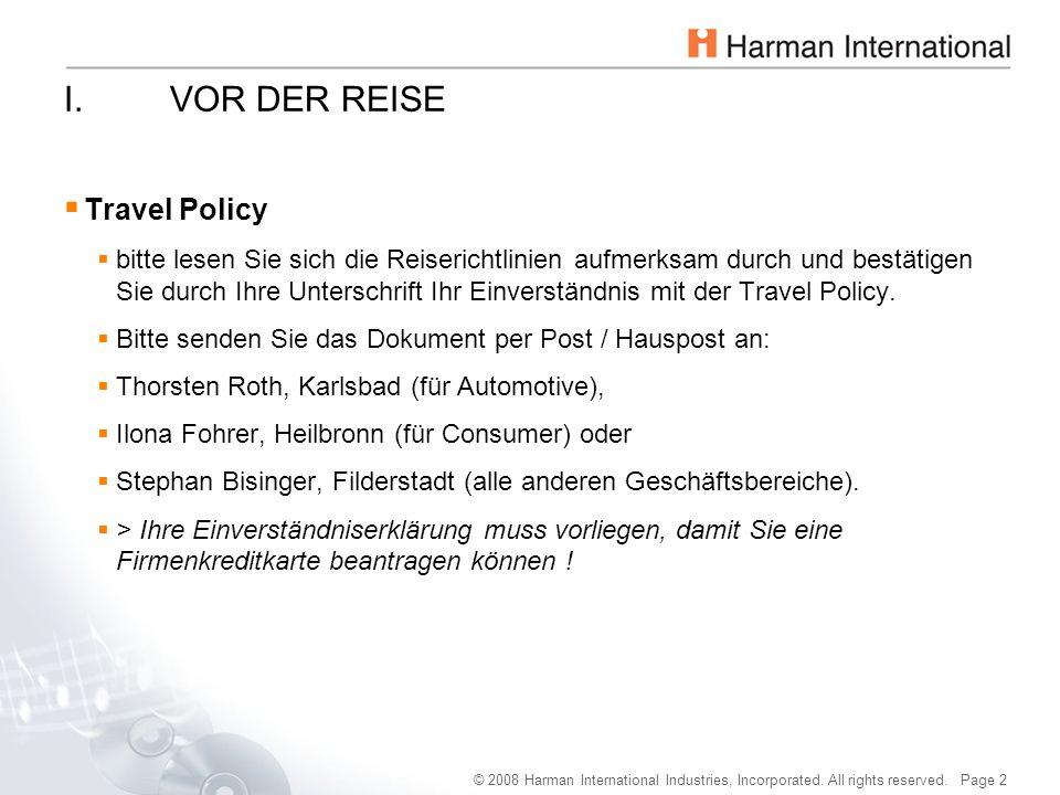 © 2008 Harman International Industries, Incorporated. All rights reserved. Page 2 I.VOR DER REISE  Travel Policy  bitte lesen Sie sich die Reiserich