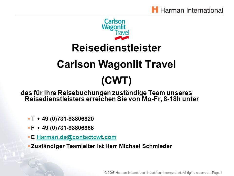 © 2008 Harman International Industries, Incorporated. All rights reserved. Page 4 Reisedienstleister Carlson Wagonlit Travel (CWT) das für Ihre Reiseb