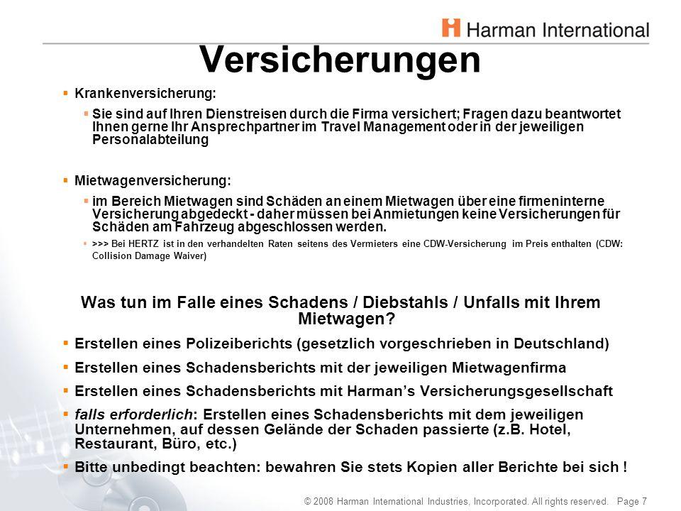 © 2008 Harman International Industries, Incorporated. All rights reserved. Page 7 Versicherungen  Krankenversicherung:  Sie sind auf Ihren Dienstrei
