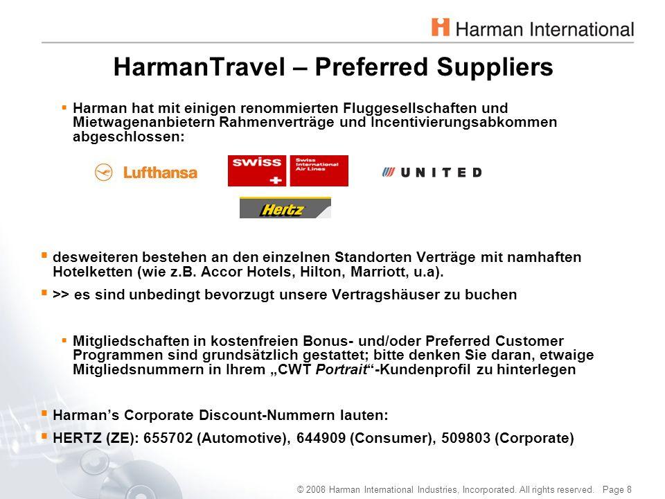 © 2008 Harman International Industries, Incorporated. All rights reserved. Page 8 HarmanTravel – Preferred Suppliers  Harman hat mit einigen renommie