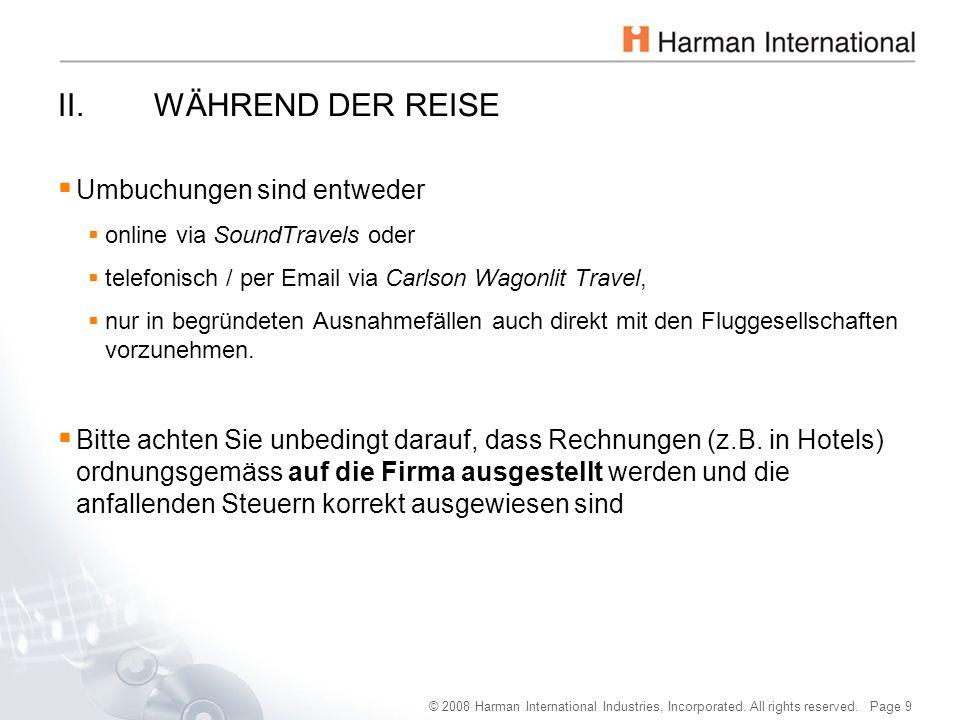 © 2008 Harman International Industries, Incorporated. All rights reserved. Page 9 II.WÄHREND DER REISE  Umbuchungen sind entweder  online via SoundT