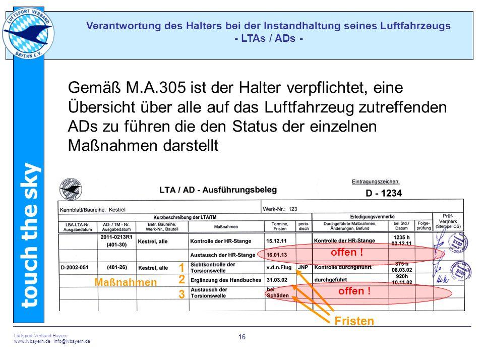 touch the sky Luftsport-Verband Bayern www.lvbayern.de info@lvbayern.de 16 Verantwortung des Halters bei der Instandhaltung seines Luftfahrzeugs - LTA