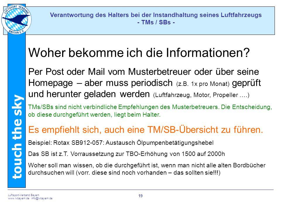 touch the sky Luftsport-Verband Bayern www.lvbayern.de info@lvbayern.de 19 Verantwortung des Halters bei der Instandhaltung seines Luftfahrzeugs - TMs