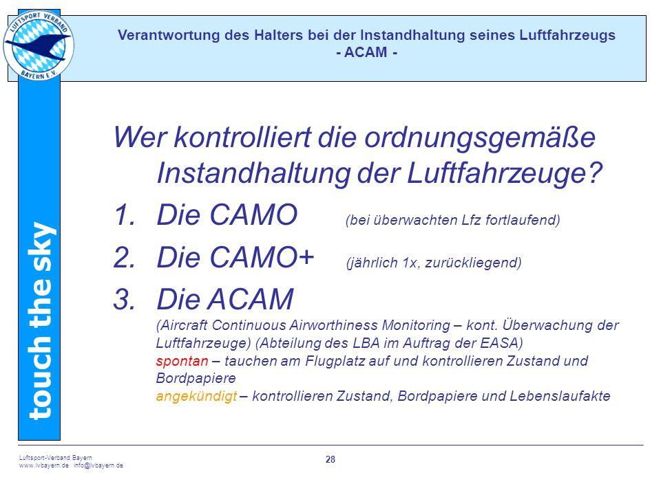 touch the sky Luftsport-Verband Bayern www.lvbayern.de info@lvbayern.de 28 Wer kontrolliert die ordnungsgemäße Instandhaltung der Luftfahrzeuge? 1.Die