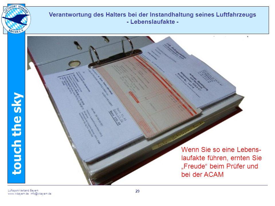 touch the sky Luftsport-Verband Bayern www.lvbayern.de info@lvbayern.de 29 Verantwortung des Halters bei der Instandhaltung seines Luftfahrzeugs - Leb