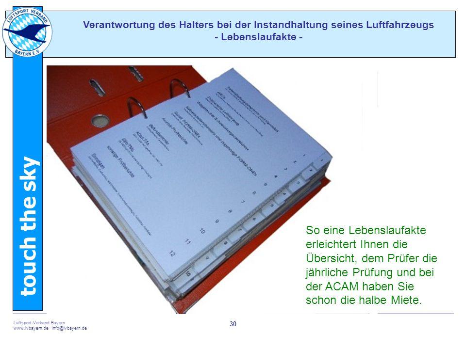 touch the sky Luftsport-Verband Bayern www.lvbayern.de info@lvbayern.de 30 Verantwortung des Halters bei der Instandhaltung seines Luftfahrzeugs - Leb