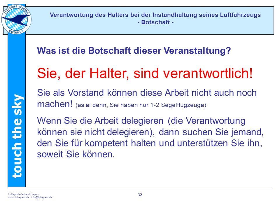 touch the sky Luftsport-Verband Bayern www.lvbayern.de info@lvbayern.de 32 Verantwortung des Halters bei der Instandhaltung seines Luftfahrzeugs - Bot
