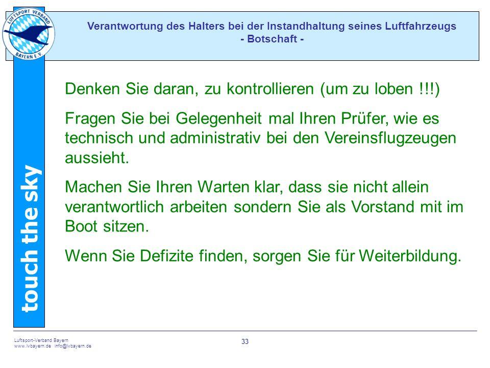 touch the sky Luftsport-Verband Bayern www.lvbayern.de info@lvbayern.de 33 Verantwortung des Halters bei der Instandhaltung seines Luftfahrzeugs - Bot