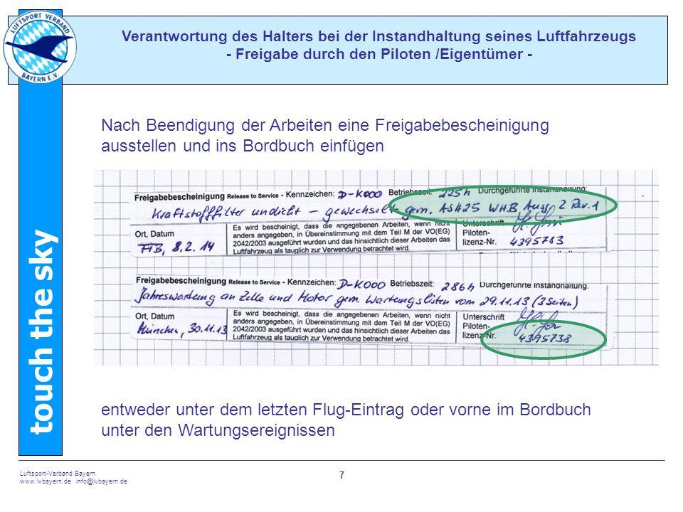 touch the sky Luftsport-Verband Bayern www.lvbayern.de info@lvbayern.de 7 Verantwortung des Halters bei der Instandhaltung seines Luftfahrzeugs - Frei