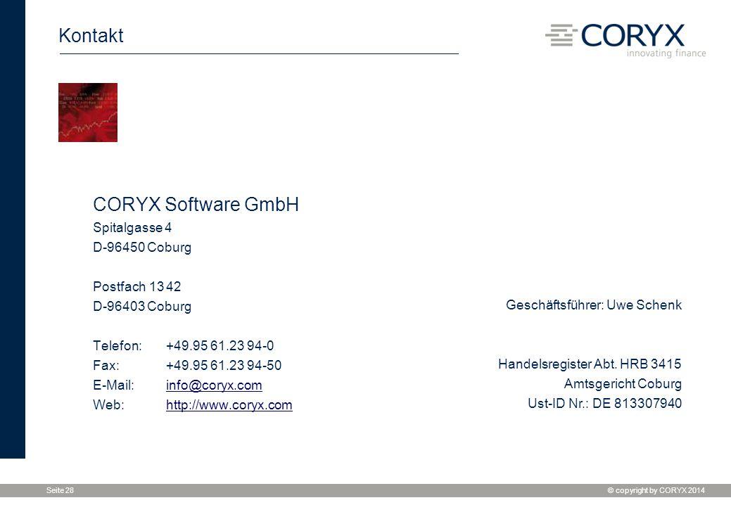 © copyright by CORYX 2014 Seite 28 Kontakt CORYX Software GmbH Spitalgasse 4 D-96450 Coburg Postfach 13 42 D-96403 Coburg Telefon:+49.95 61.23 94-0 Fa