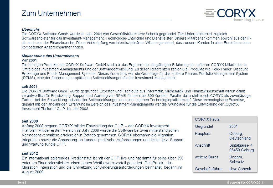 © copyright by CORYX 2014 Seite 3 Zum Unternehmen Übersicht Die CORYX Software GmbH wurde im Jahr 2001 von Geschäftsführer Uwe Schenk gegründet. Das U