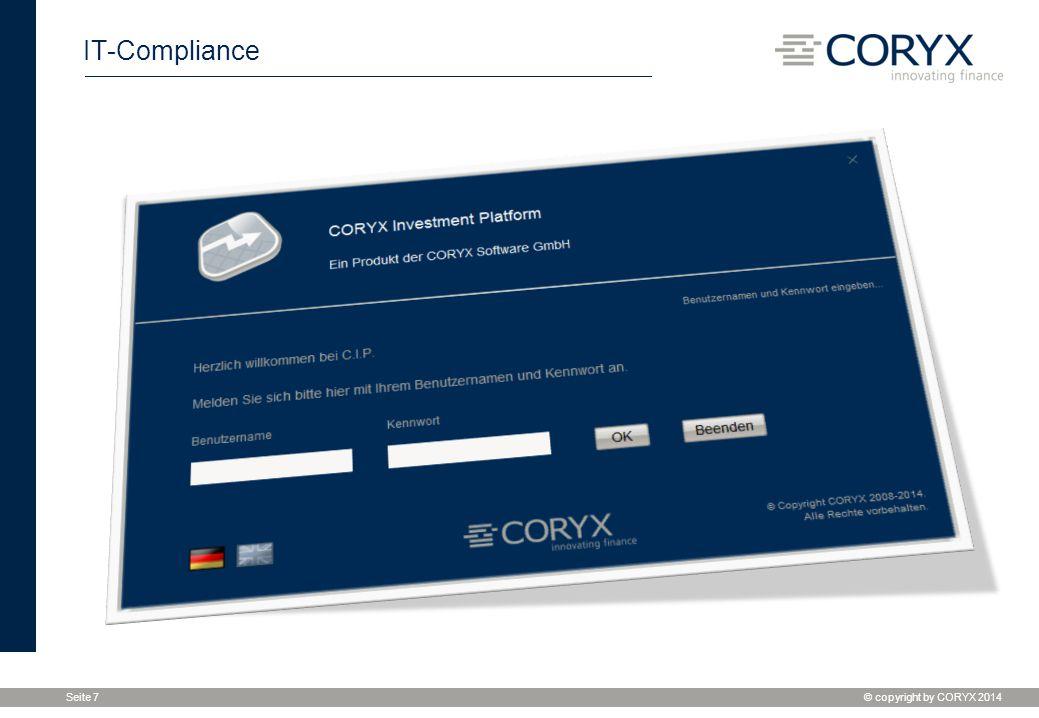 © copyright by CORYX 2014 Seite 8 IT-Compliance Org 111 Org 1 User 1a User 1x User 12a Org 112 Org 11x User 11xa User 11xx Org x Mandant 1 Mandant x C.I.P.