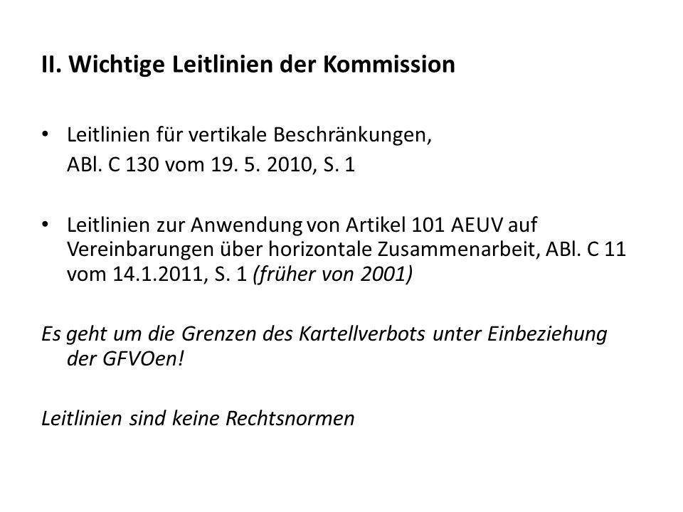 II. Wichtige Leitlinien der Kommission Leitlinien für vertikale Beschränkungen, ABl. C 130 vom 19. 5. 2010, S. 1 Leitlinien zur Anwendung von Artikel