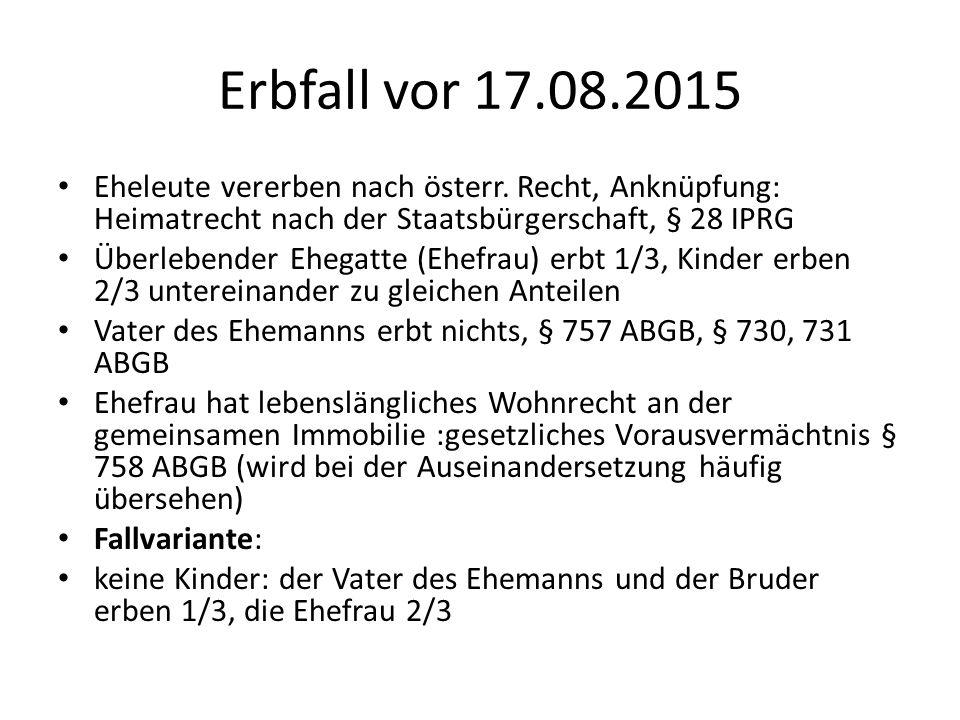 Erbfall vor 17.08.2015 Eheleute vererben nach österr.
