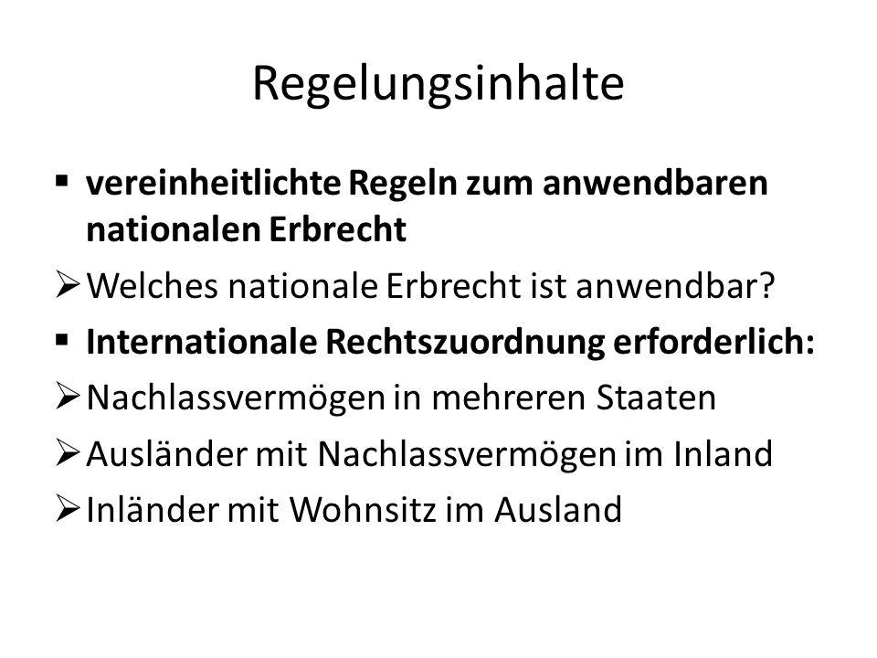 Regelungsinhalte  internationale Zuständigkeit der Behörden / Gerichte  Vollstreckung von Urteilen in Erbsachen im Ausland  Internationaler Nachweis der Erbberechtigung - Nachlasszeugnis