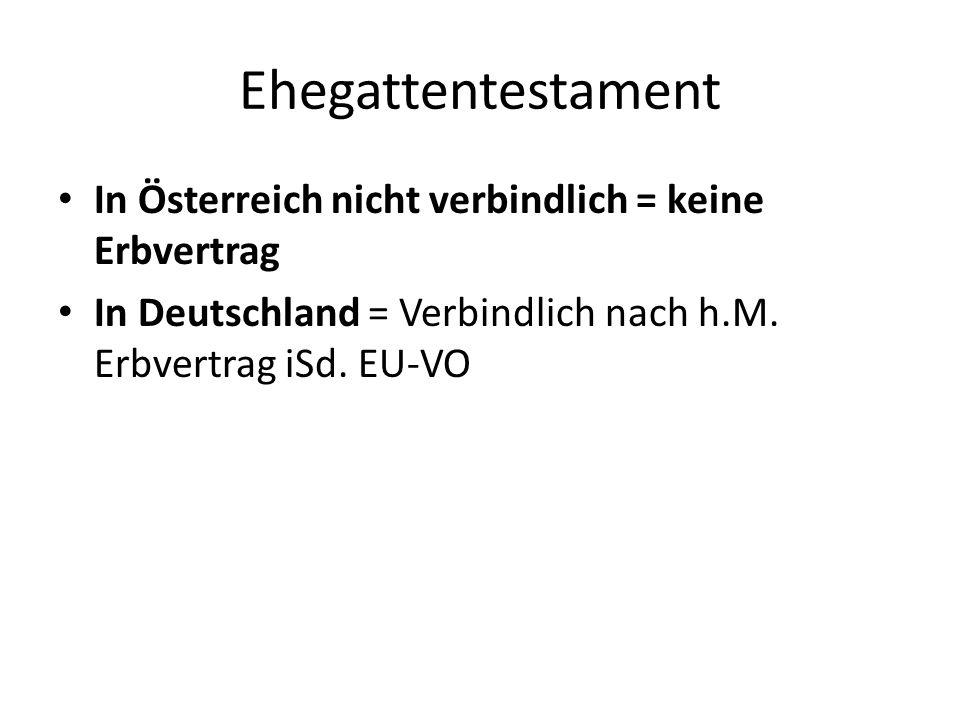 Ehegattentestament In Österreich nicht verbindlich = keine Erbvertrag In Deutschland = Verbindlich nach h.M.