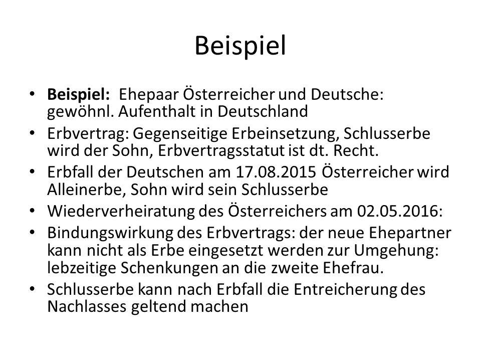 Beispiel Beispiel: Ehepaar Österreicher und Deutsche: gewöhnl.