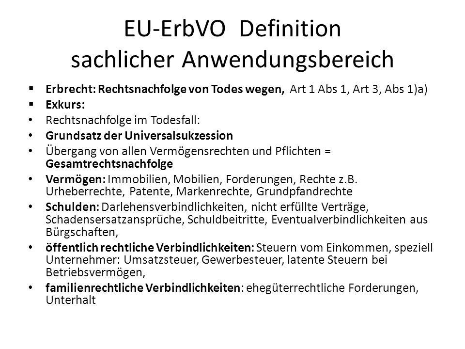 Räumlicher Anwendungsbereich  Universelle Geltung, Art 20 EU-ErbVO  Vorrangig: völkerrechtliche Verträge  z.B.