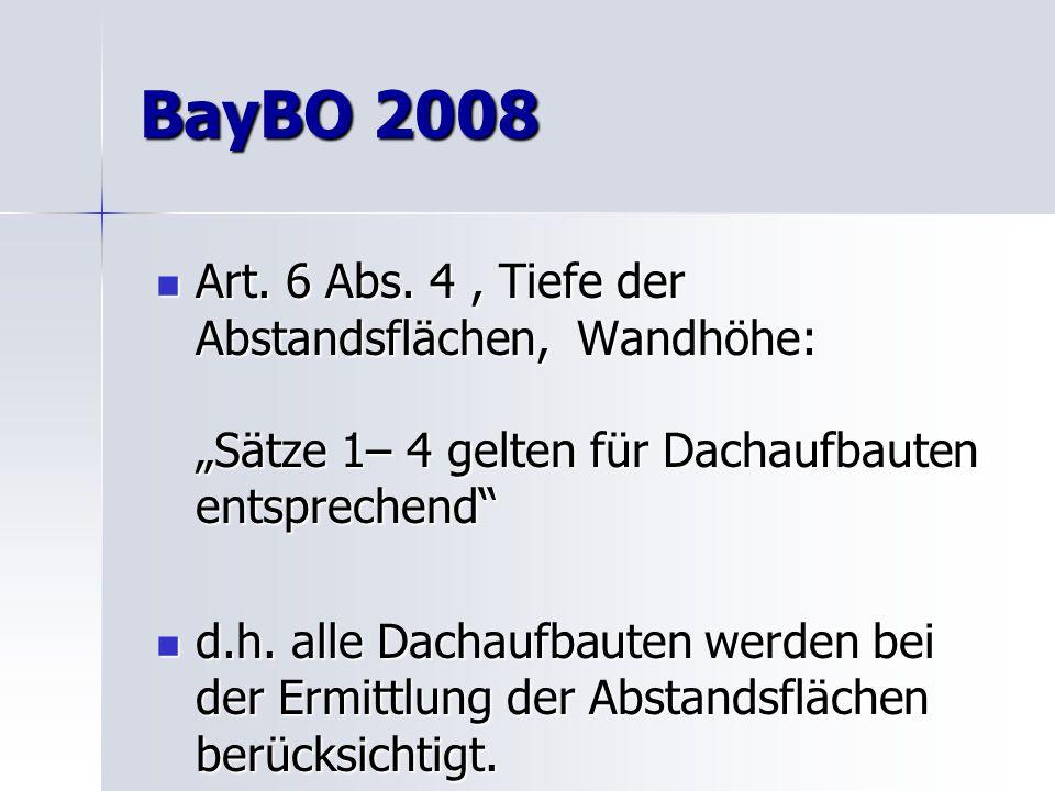 """BayBO 2008 Art. 6 Abs. 4, Tiefe der Abstandsflächen, Wandhöhe: """"Sätze 1– 4 gelten für Dachaufbauten entsprechend"""" Art. 6 Abs. 4, Tiefe der Abstandsflä"""