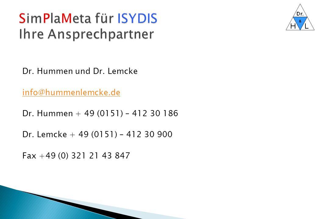 Dr. Hummen und Dr. Lemcke info@hummenlemcke.de Dr. Hummen + 49 (0151) – 412 30 186 Dr. Lemcke + 49 (0151) – 412 30 900 Fax +49 (0) 321 21 43 847
