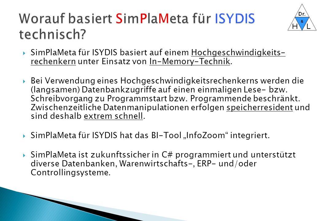  SimPlaMeta für ISYDIS basiert auf einem Hochgeschwindigkeits- rechenkern unter Einsatz von In-Memory-Technik.  Bei Verwendung eines Hochgeschwindig