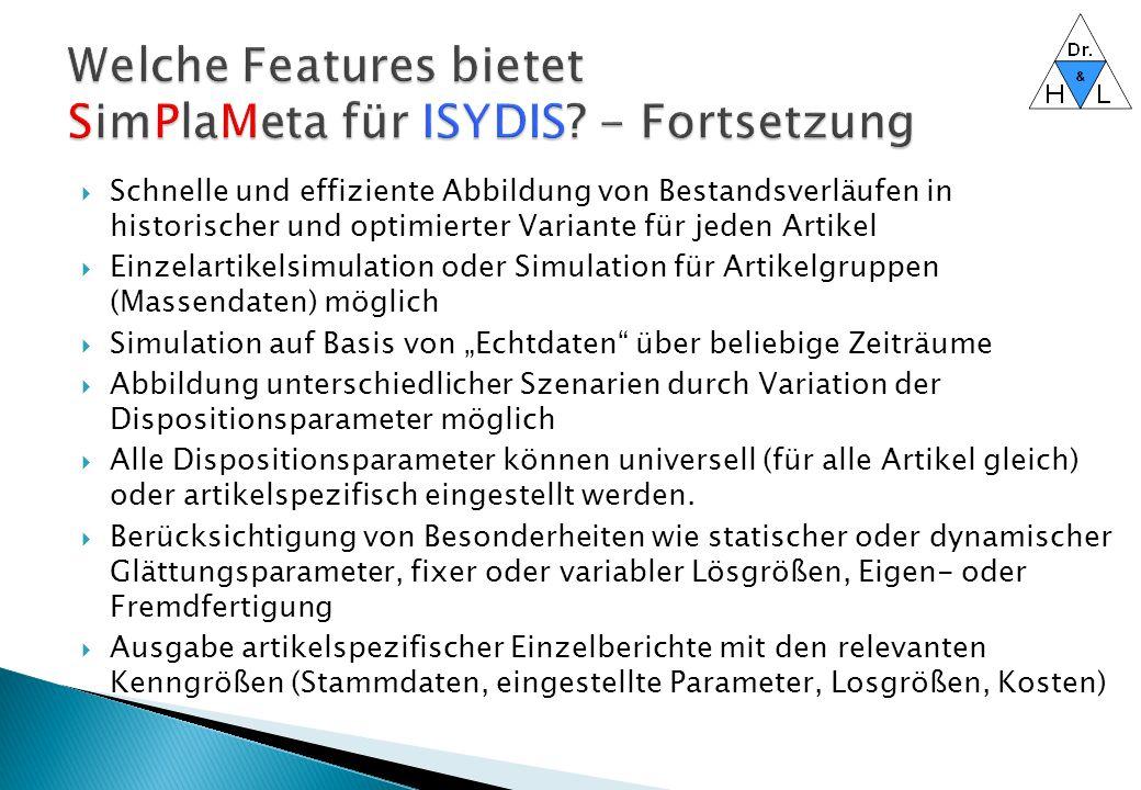  SimPlaMeta für ISYDIS kombiniert ein äußerst leistungsfähiges Dispositionsverfahren mit einer extrem performanten Programmarchitektur.