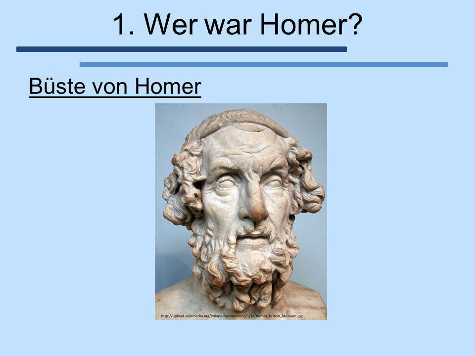 1. Wer war Homer? Büste von Homer