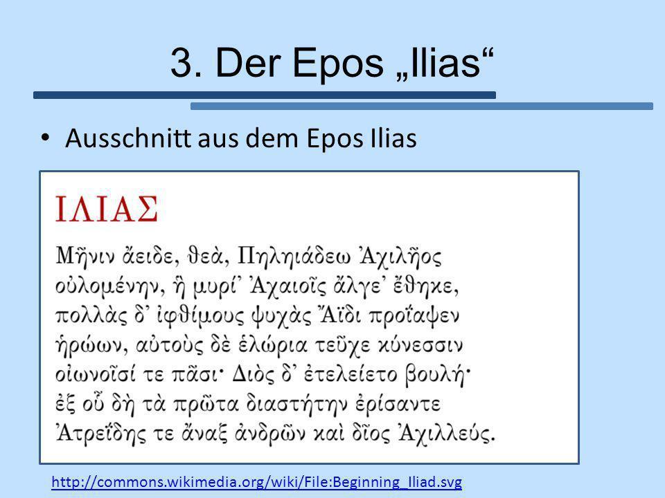"""3. Der Epos """"Ilias"""" Ausschnitt aus dem Epos Ilias http://commons.wikimedia.org/wiki/File:Beginning_Iliad.svg"""