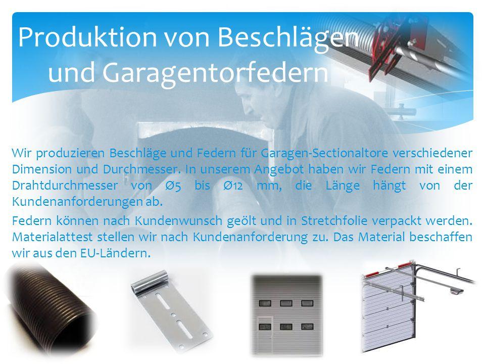 Wir produzieren Beschläge und Federn für Garagen-Sectionaltore verschiedener Dimension und Durchmesser. In unserem Angebot haben wir Federn mit einem