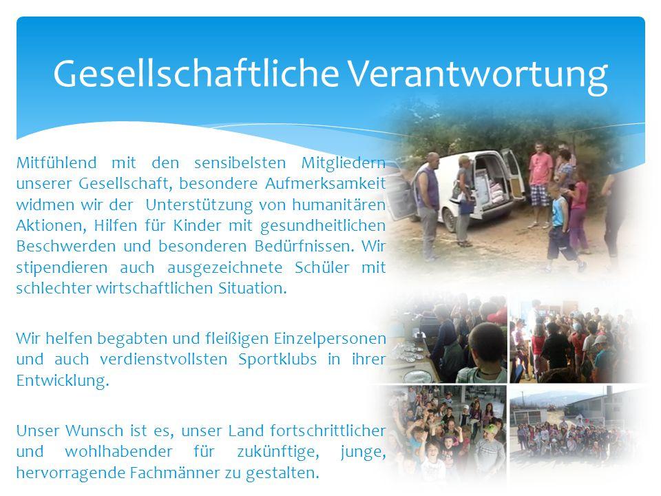 Mitfühlend mit den sensibelsten Mitgliedern unserer Gesellschaft, besondere Aufmerksamkeit widmen wir der Unterstützung von humanitären Aktionen, Hilf
