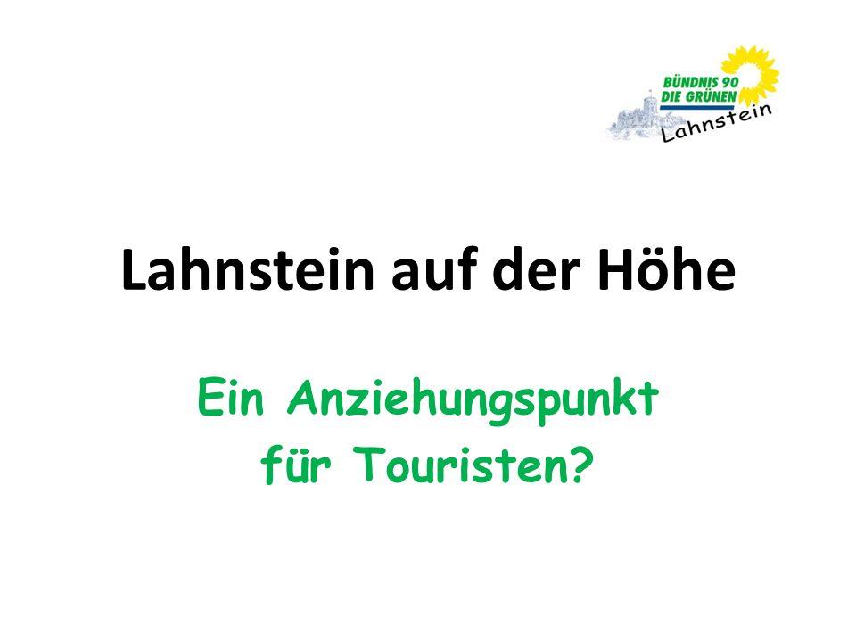 Lahnstein auf der Höhe Ein Anziehungspunkt für Touristen?