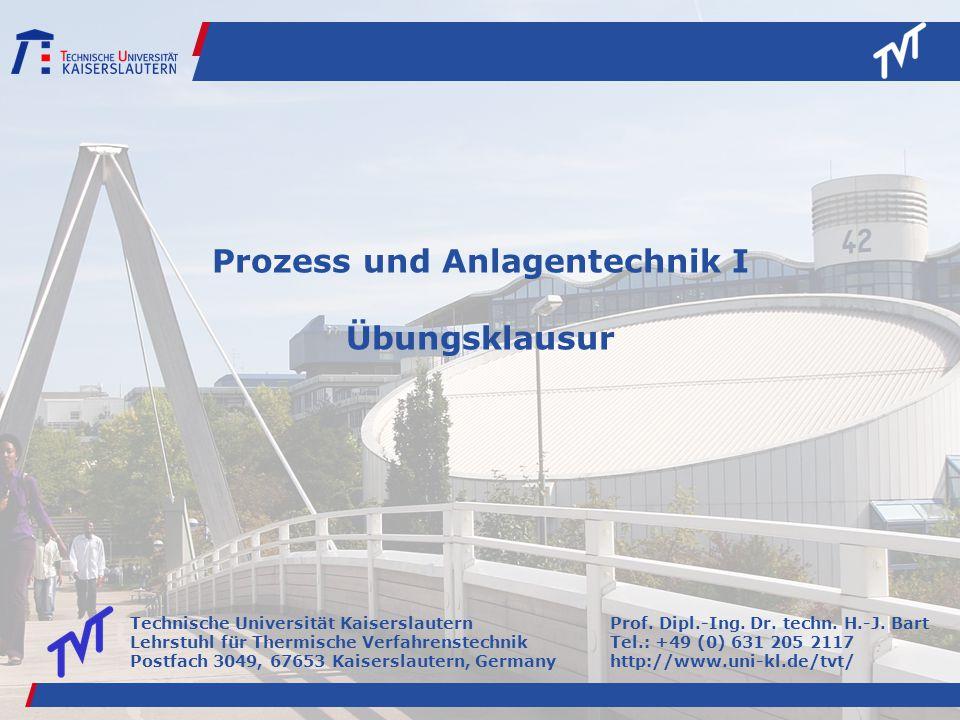 Technische Universität Kaiserslautern Lehrstuhl für Thermische Verfahrenstechnik Postfach 3049, 67653 Kaiserslautern, Germany Prof.