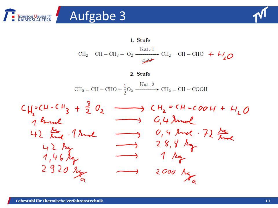 Lehrstuhl für Thermische Verfahrenstechnik11 Aufgabe 3