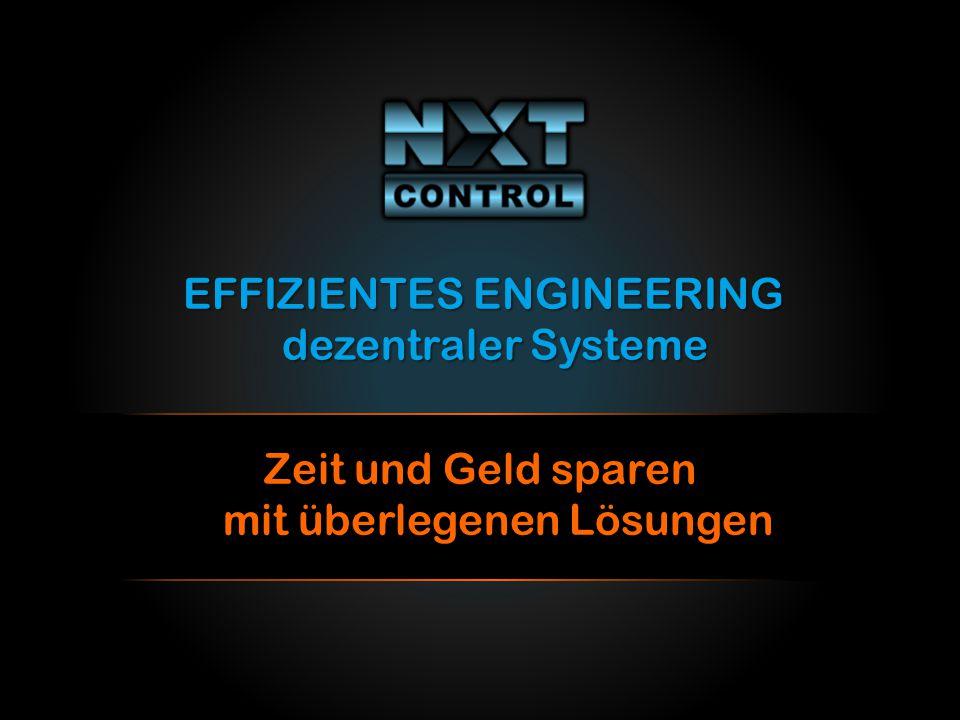 EFFIZIENTES ENGINEERING dezentraler Systeme Zeit und Geld sparen mit überlegenen Lösungen